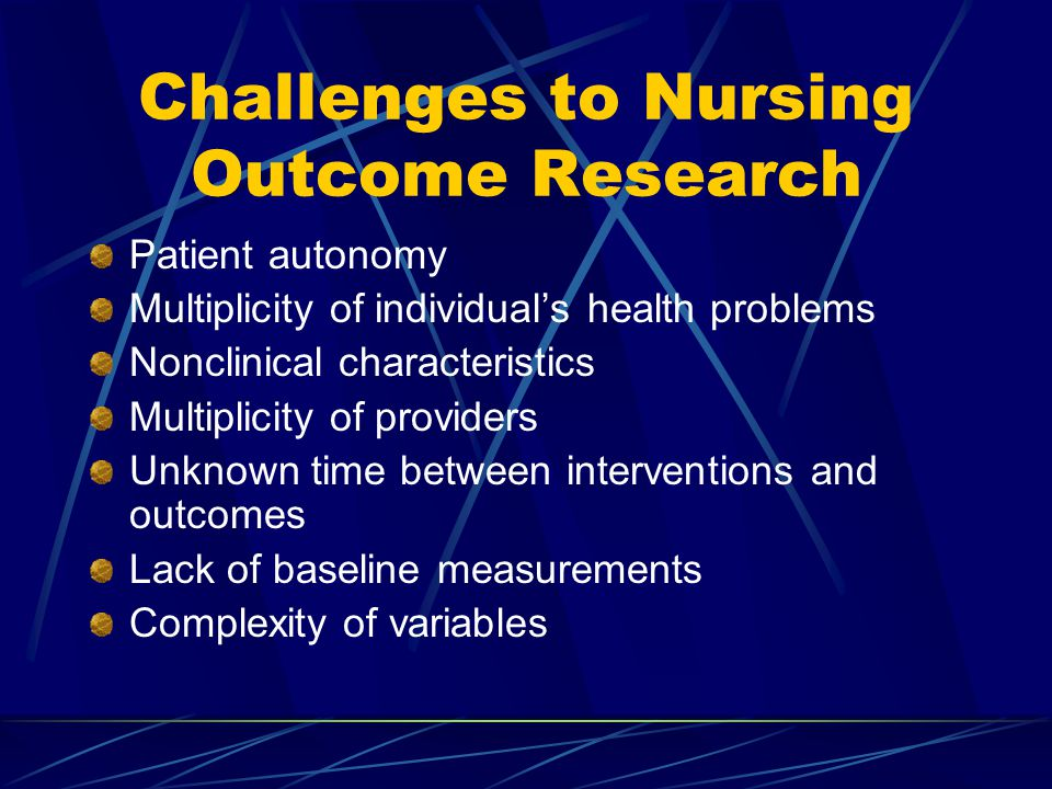 Challenges to Nursing Outcome Research