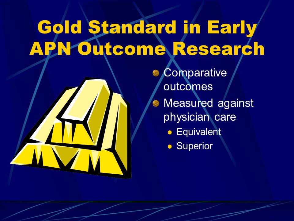 Gold Standard in Early APN Outcome Research