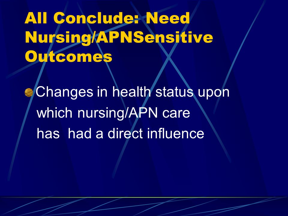 All Conclude: Need Nursing/APNSensitive Outcomes