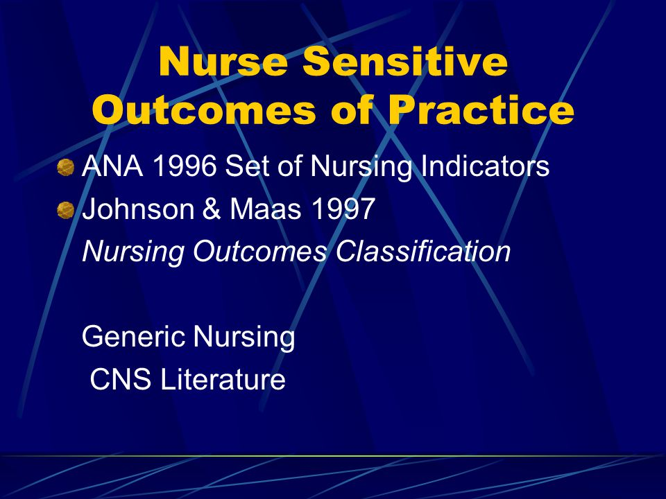 Nurse Sensitive Outcomes of Practice
