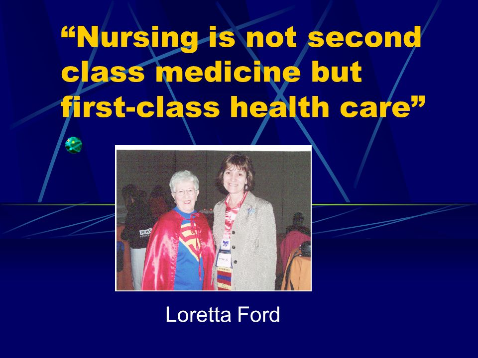 Nursing is not second class medicine but first-class health care