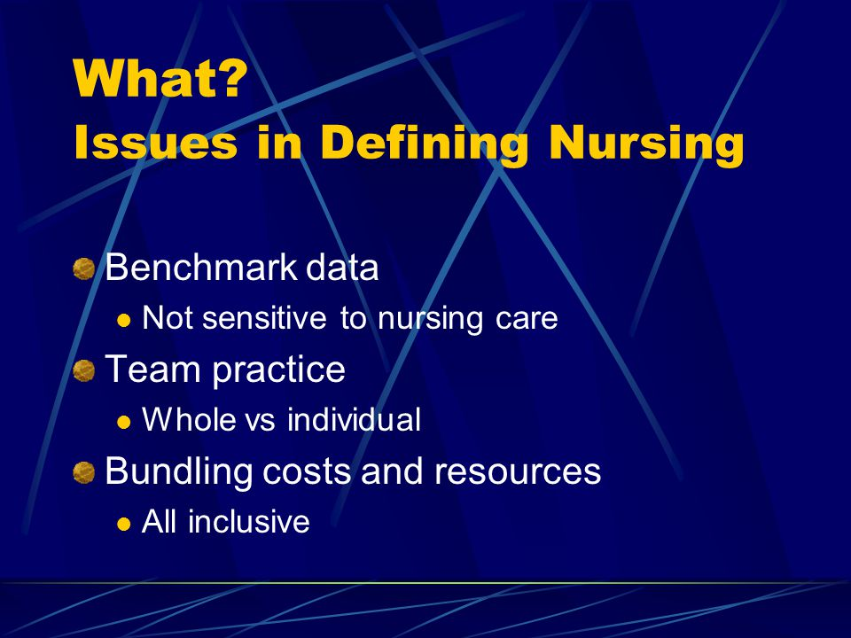 What Issues in Defining Nursing