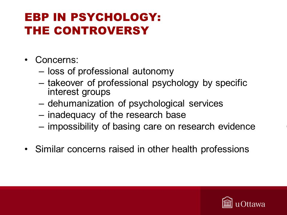 EBP IN PSYCHOLOGY: THE CONTROVERSY