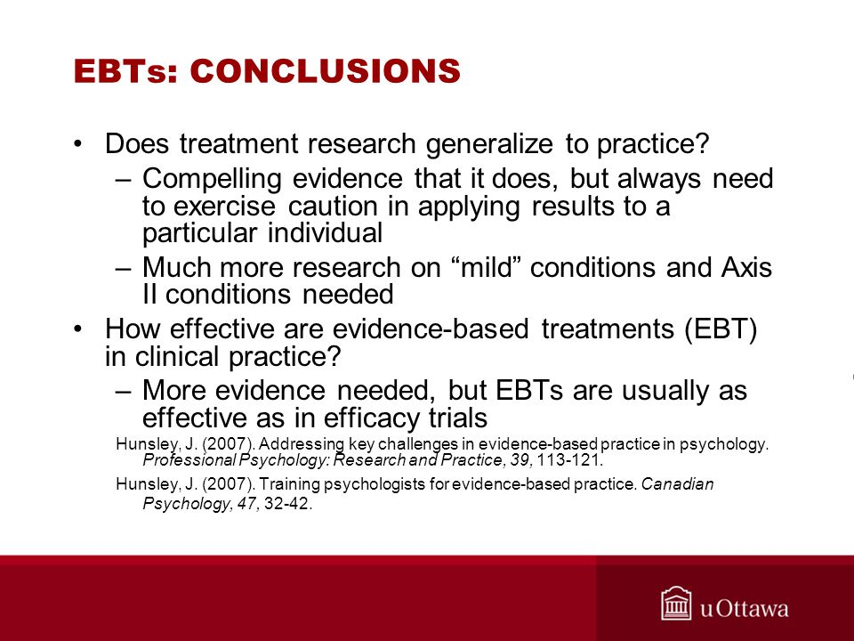 EBTs: CONCLUSIONS Does treatment research generalize to practice