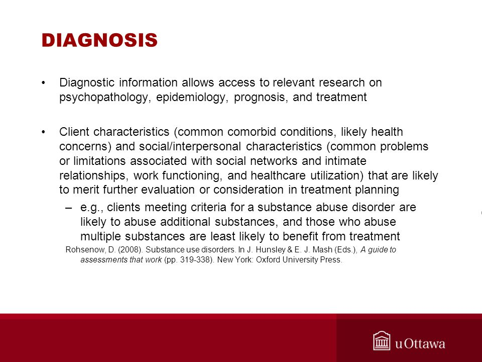 DIAGNOSIS Diagnostic information allows access to relevant research on psychopathology, epidemiology, prognosis, and treatment.