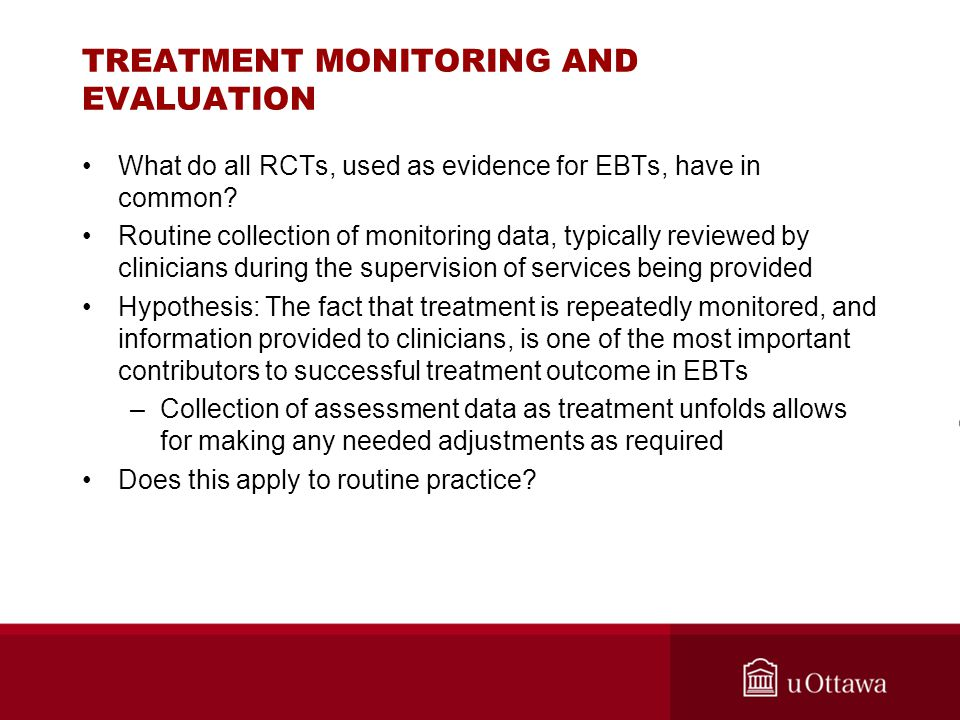 TREATMENT MONITORING AND EVALUATION