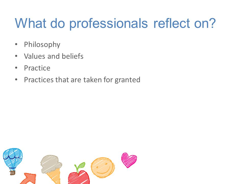 What do professionals reflect on