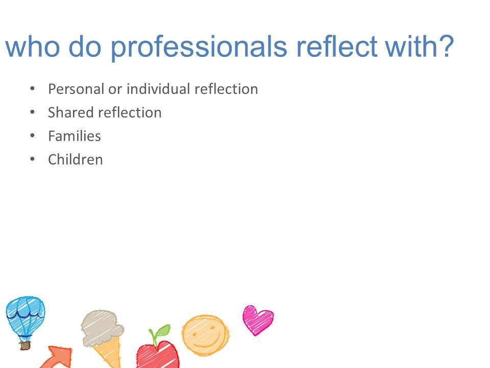 who do professionals reflect with