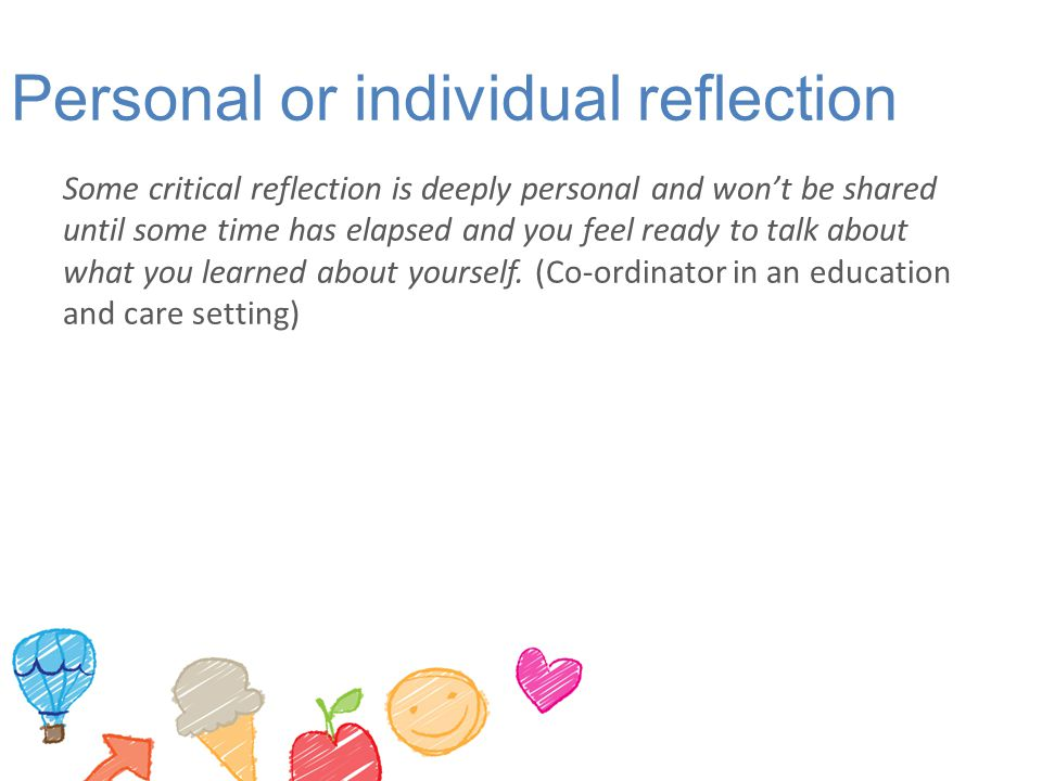 Personal or individual reflection
