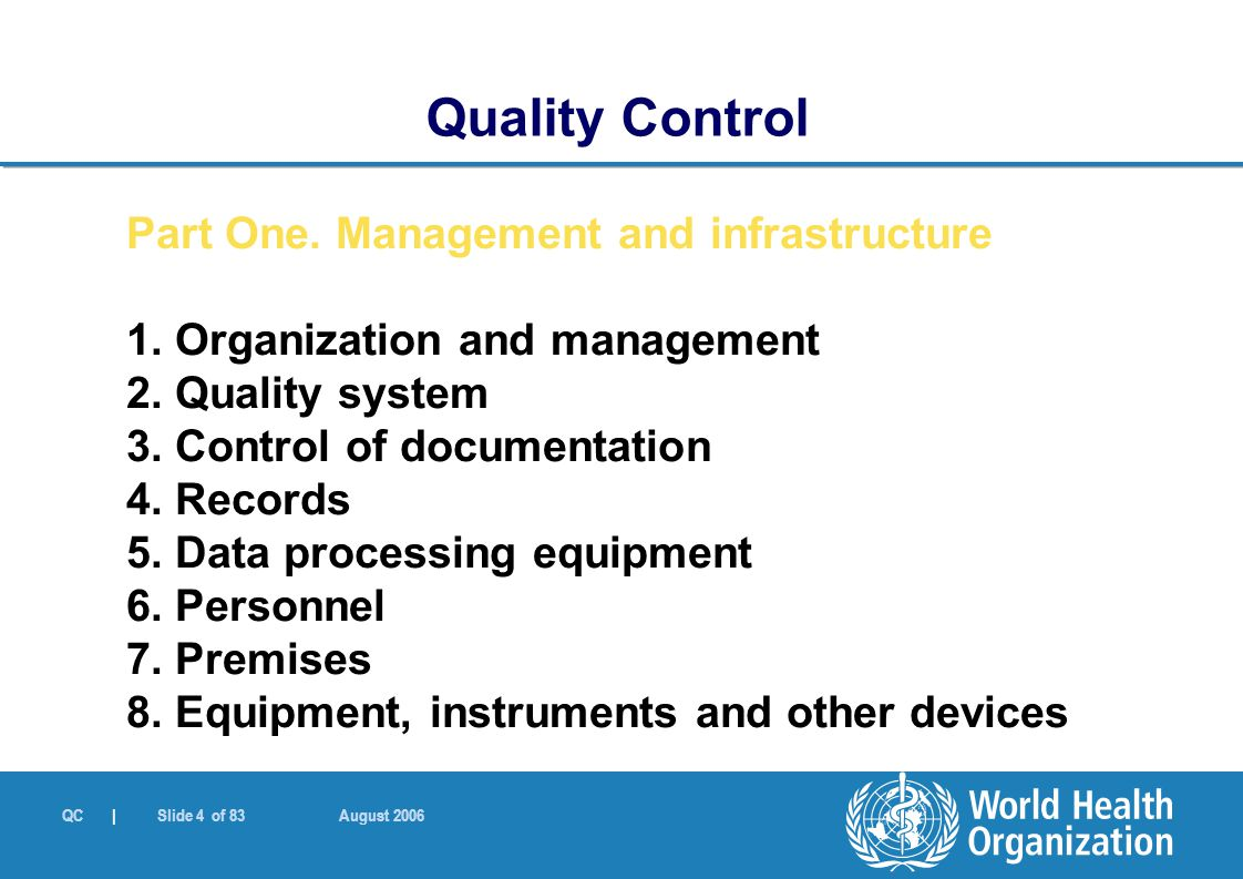 Quality Control Part One. Management and infrastructure