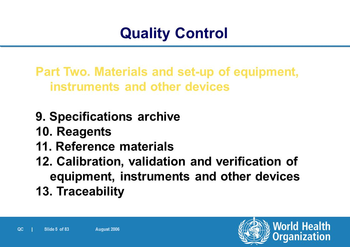 Quality Control Part Two. Materials and set-up of equipment, instruments and other devices. 9. Specifications archive.