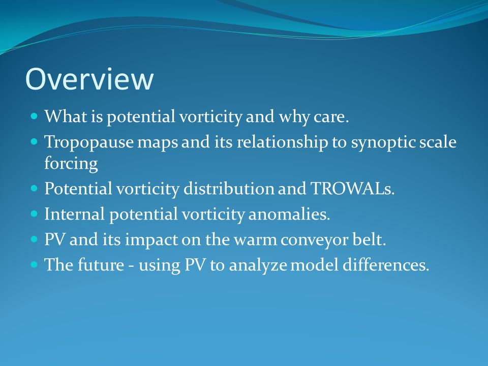 Overview What is potential vorticity and why care.