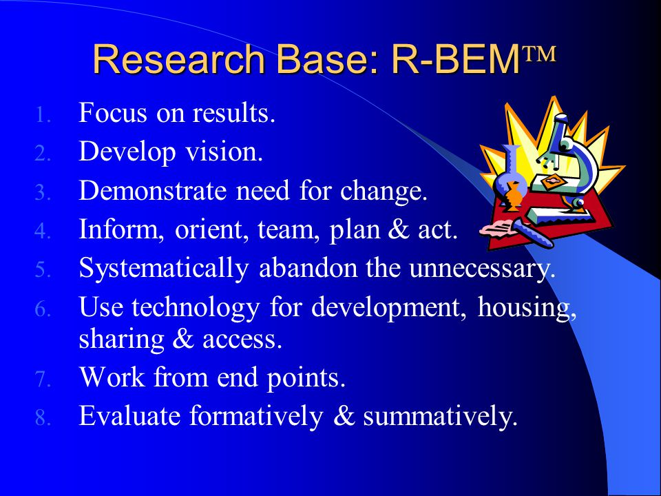 Research Base: R-BEM Focus on results. Develop vision.