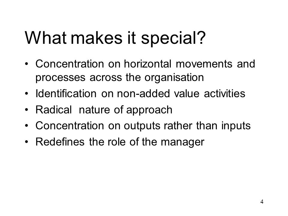 What makes it special Concentration on horizontal movements and processes across the organisation.