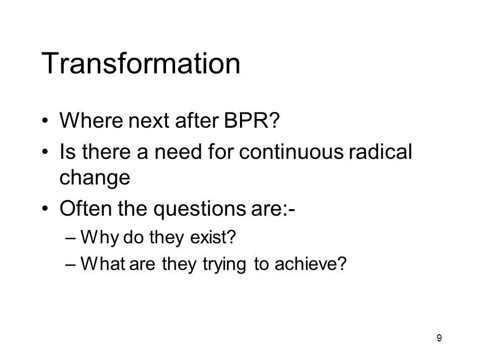 Transformation Where next after BPR