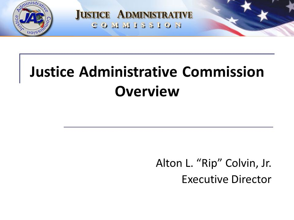 Justice Administrative Commission Overview