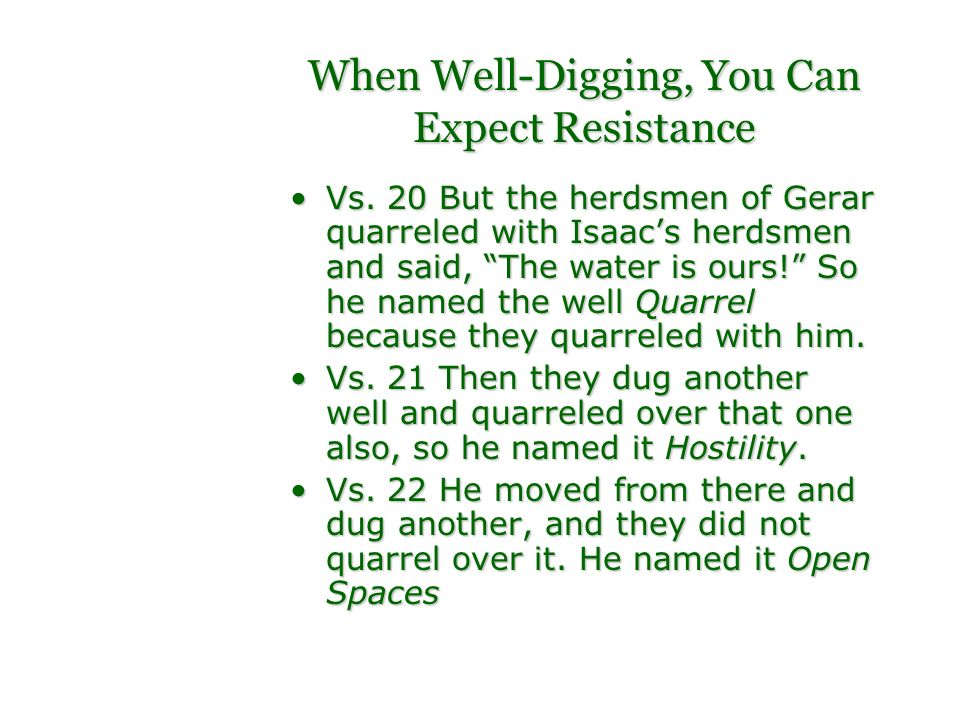 When Well-Digging, You Can Expect Resistance