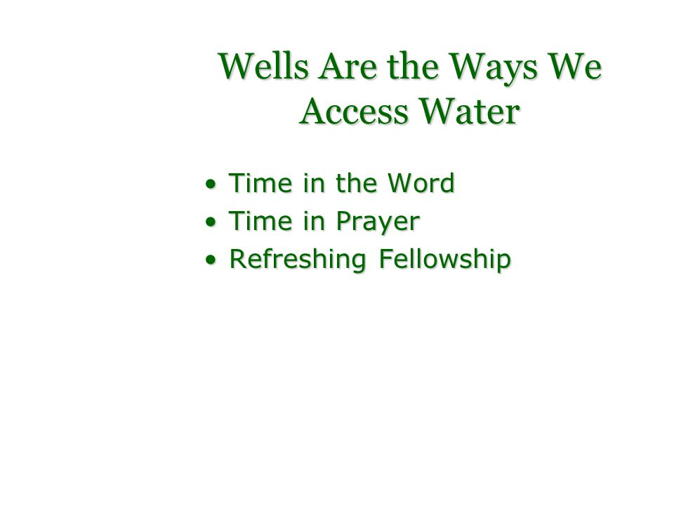 Wells Are the Ways We Access Water