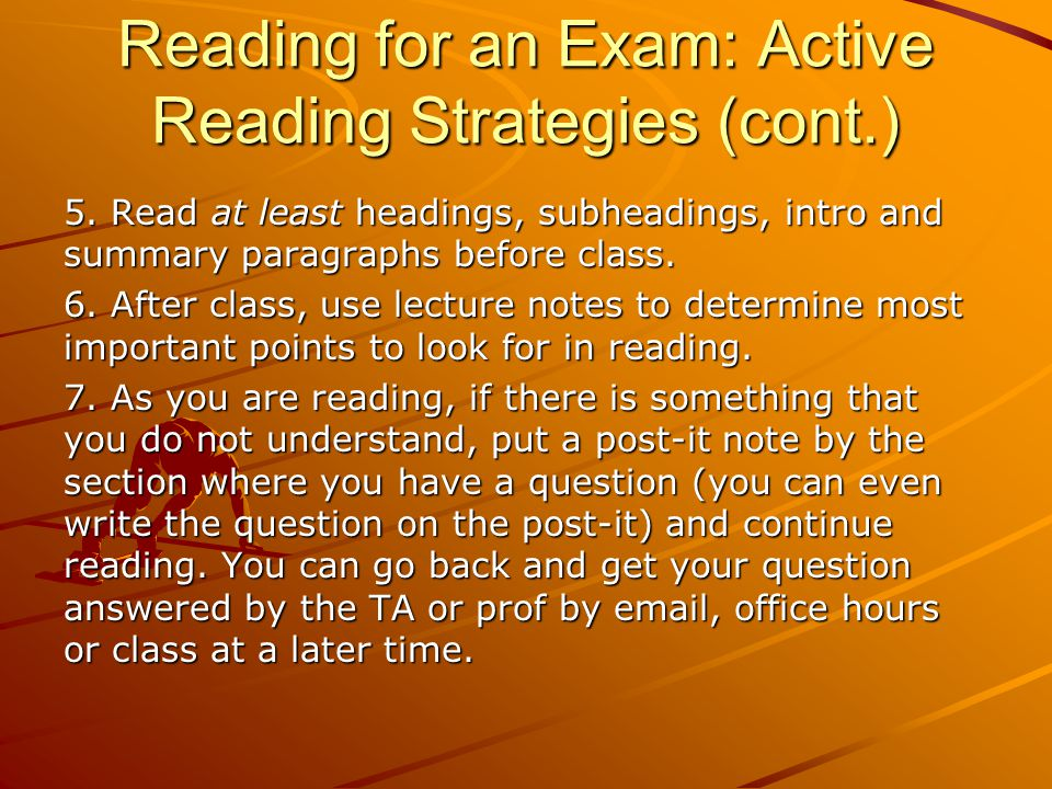 Reading for an Exam: Active Reading Strategies (cont.)
