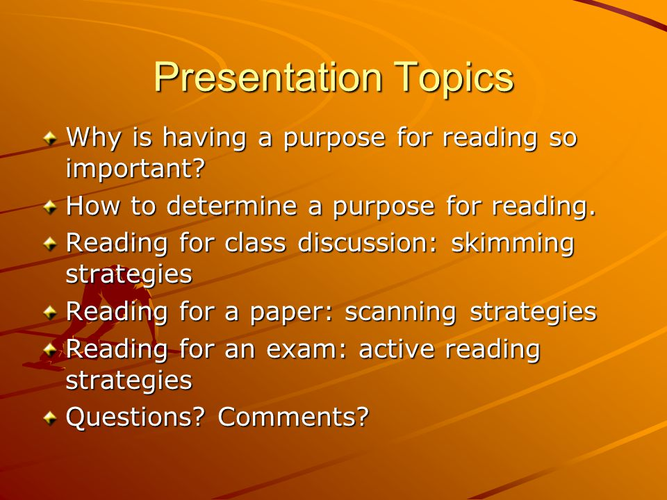 Presentation Topics Why is having a purpose for reading so important