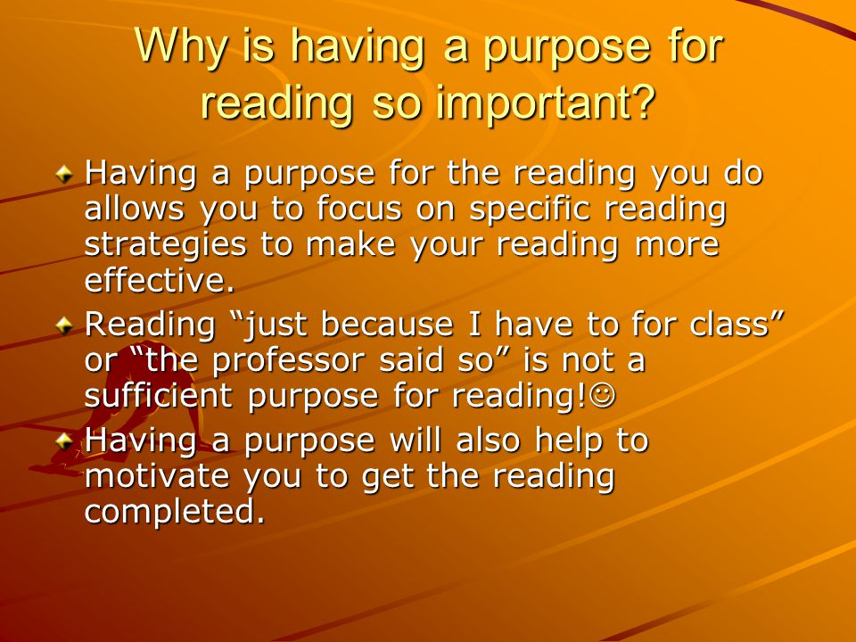 Why is having a purpose for reading so important