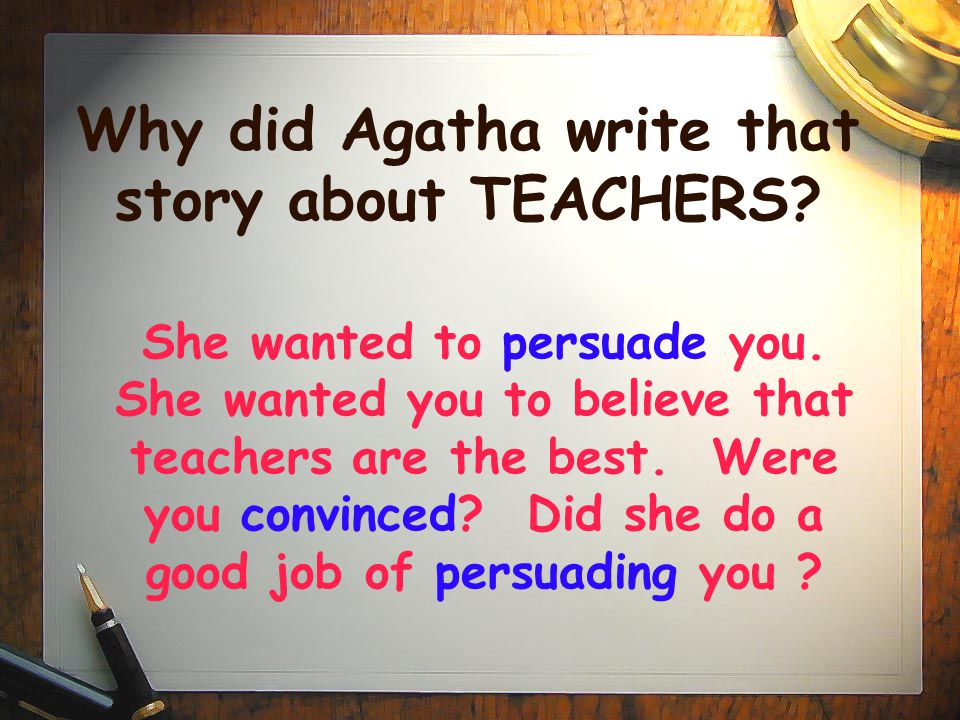 Why did Agatha write that story about TEACHERS