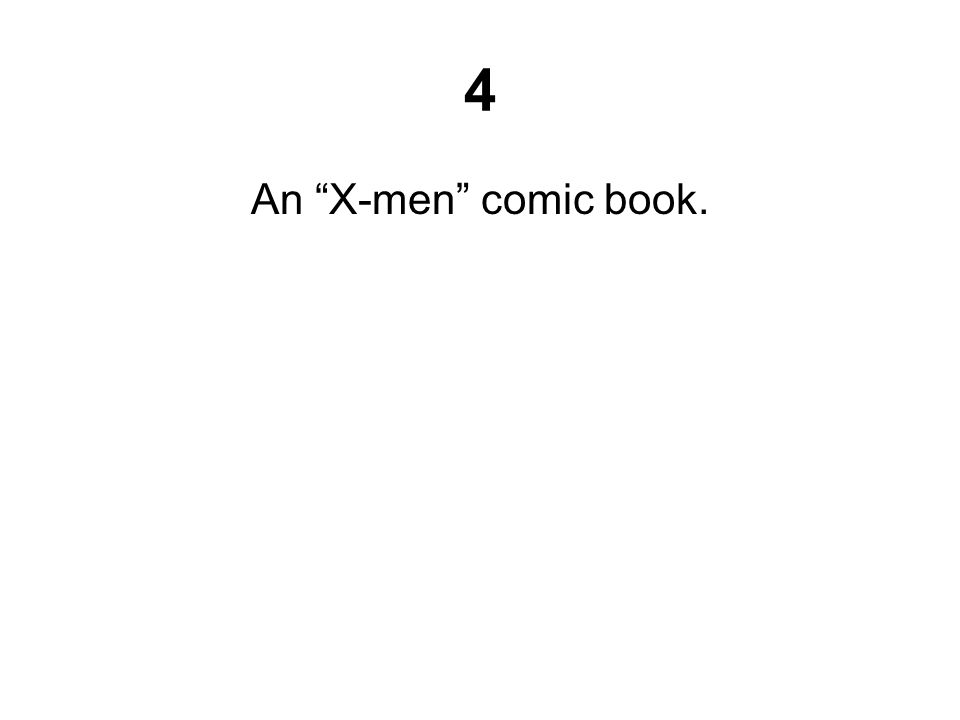 4 An X-men comic book.