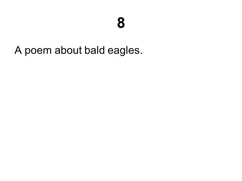 8 A poem about bald eagles.