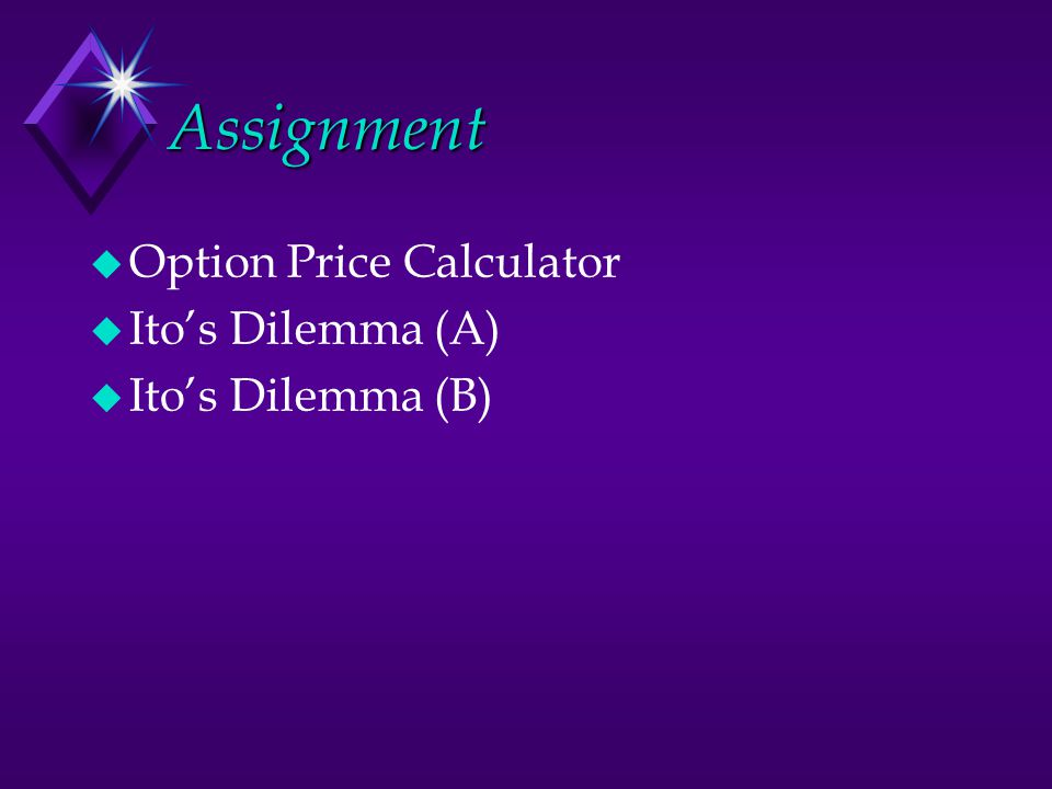 Assignment Option Price Calculator Ito's Dilemma (A) Ito's Dilemma (B)