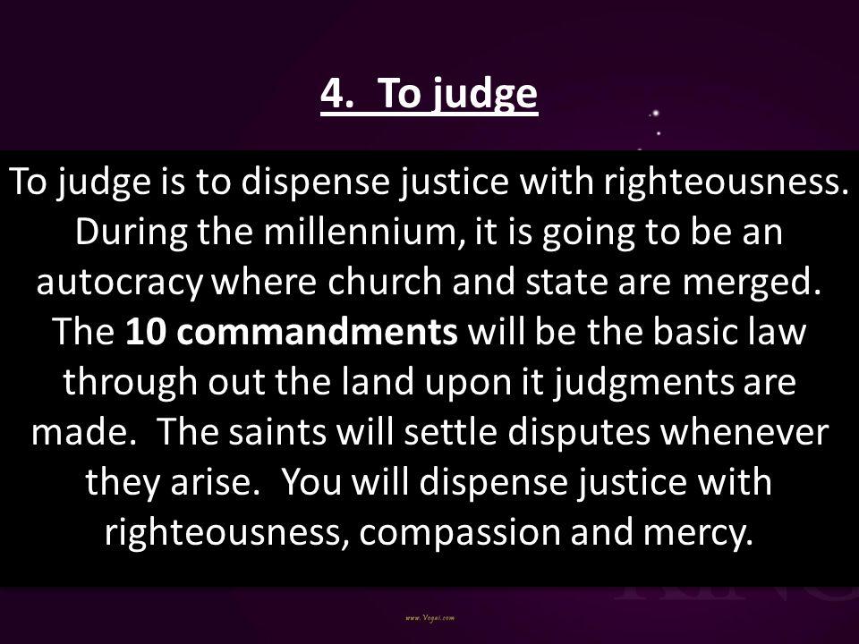 4. To judge