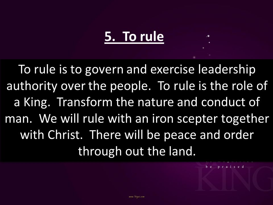 5. To rule