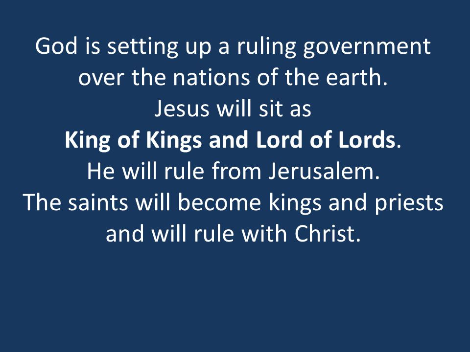 God is setting up a ruling government over the nations of the earth