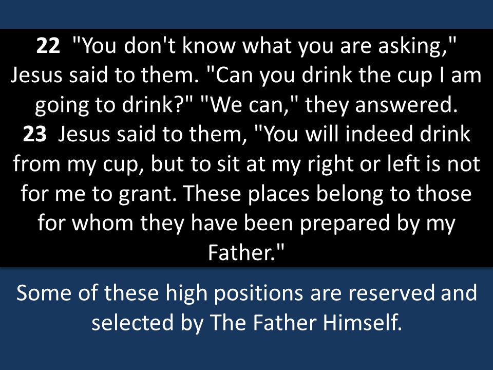 22 You don t know what you are asking, Jesus said to them