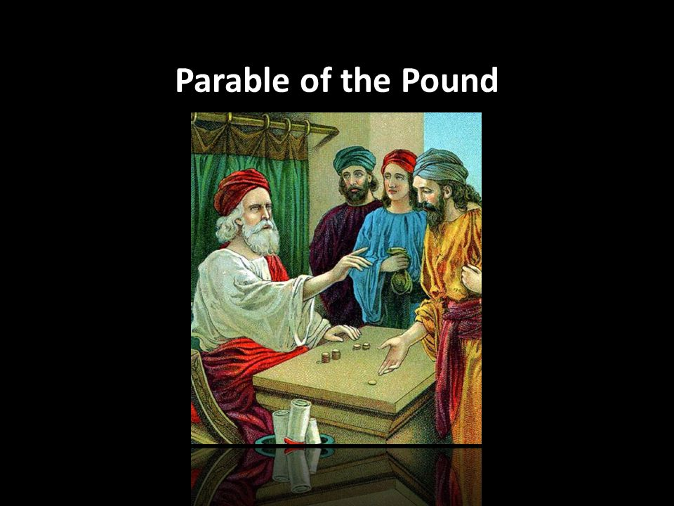 Parable of the Pound