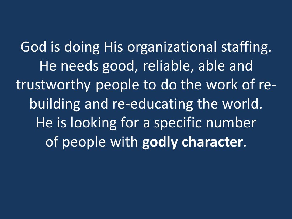 God is doing His organizational staffing