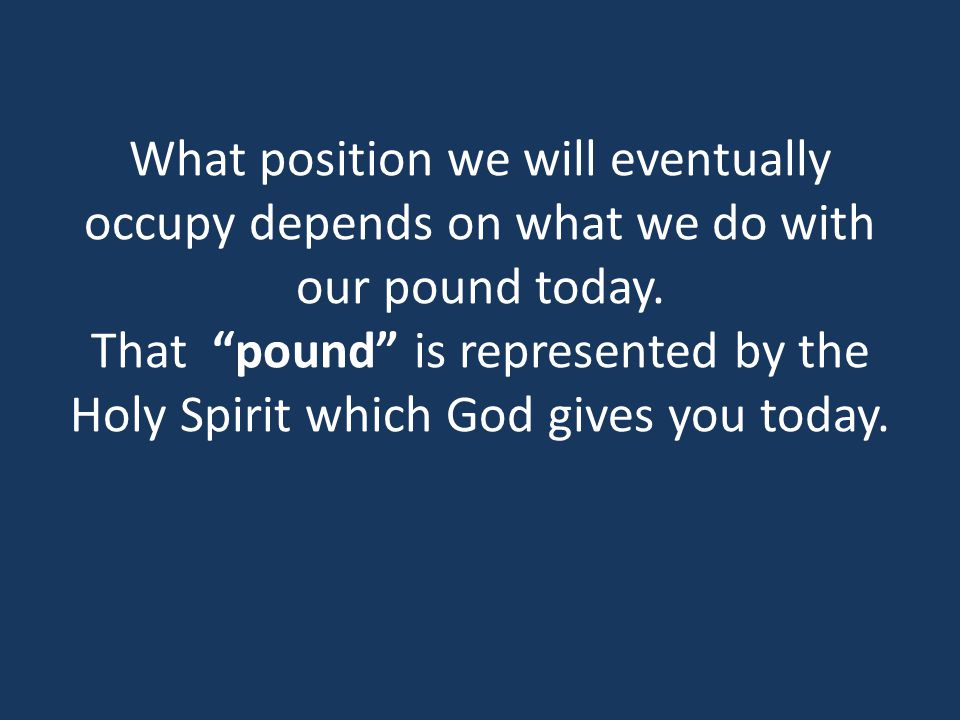 What position we will eventually occupy depends on what we do with our pound today.