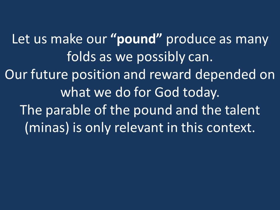 Let us make our pound produce as many folds as we possibly can
