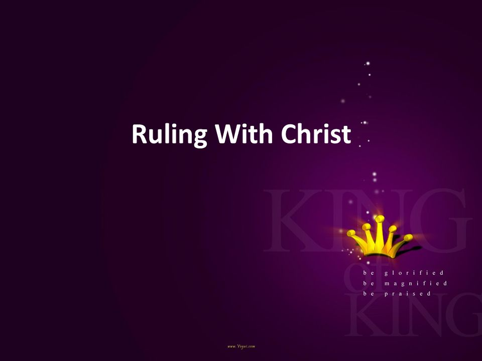 Ruling With Christ