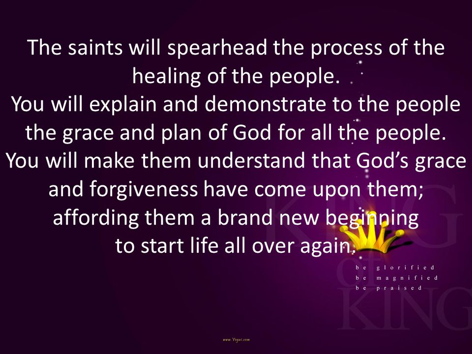 The saints will spearhead the process of the healing of the people