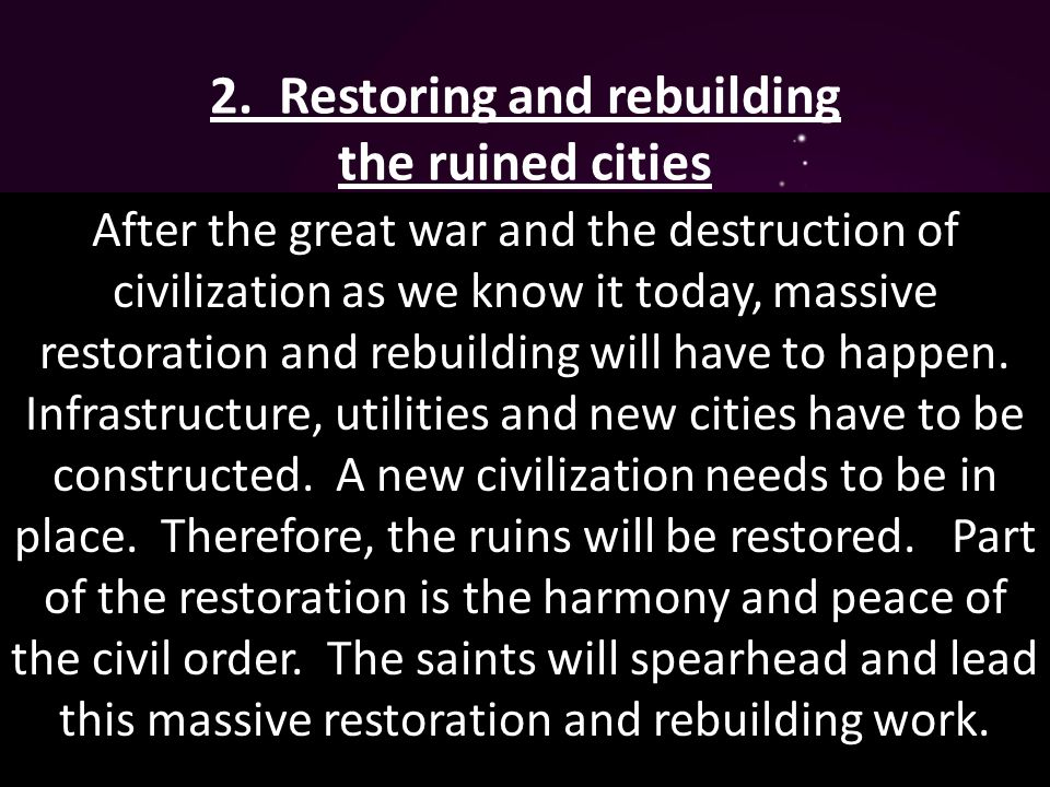 2. Restoring and rebuilding the ruined cities