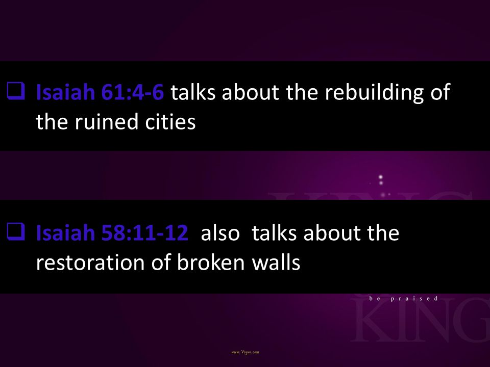 Isaiah 61:4-6 talks about the rebuilding of the ruined cities