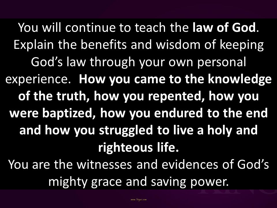 You will continue to teach the law of God