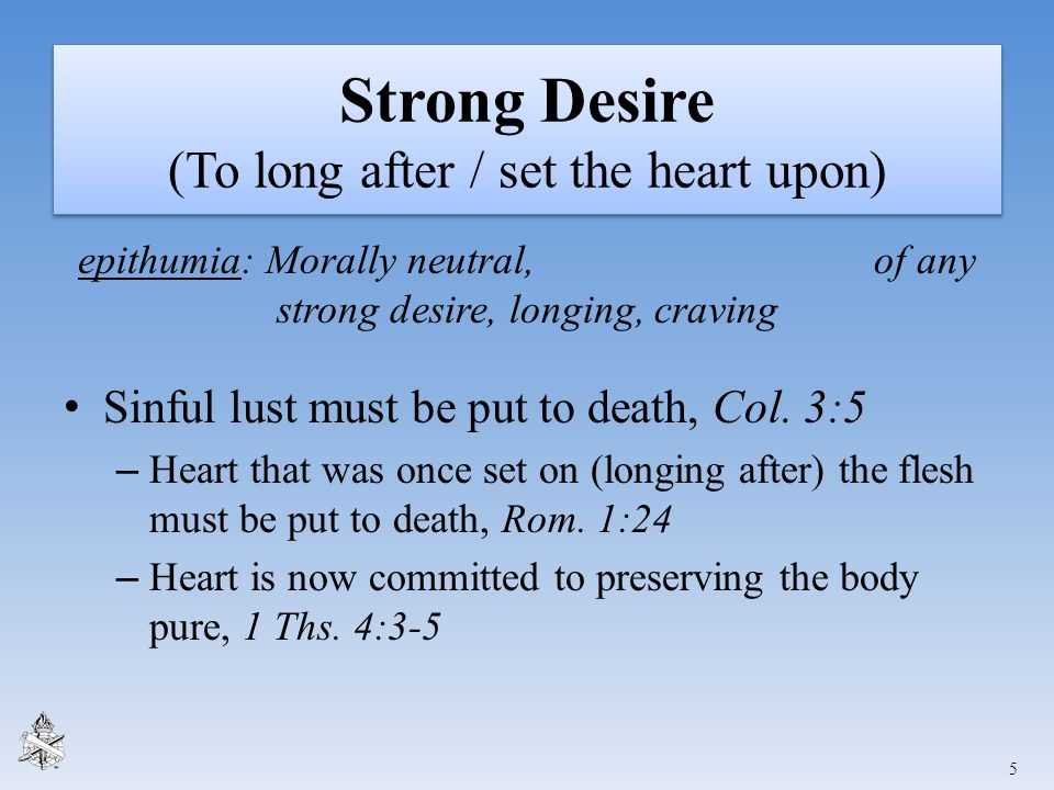 Strong Desire (To long after / set the heart upon)