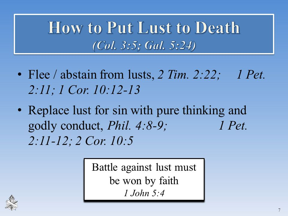 How to Put Lust to Death (Col. 3:5; Gal. 5:24)