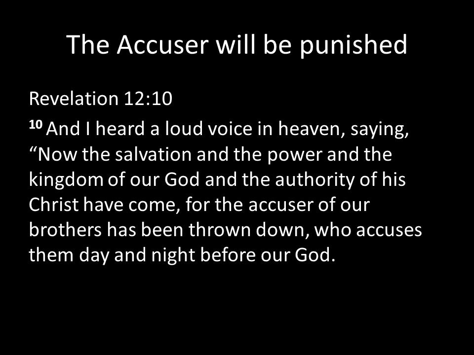 The Accuser will be punished