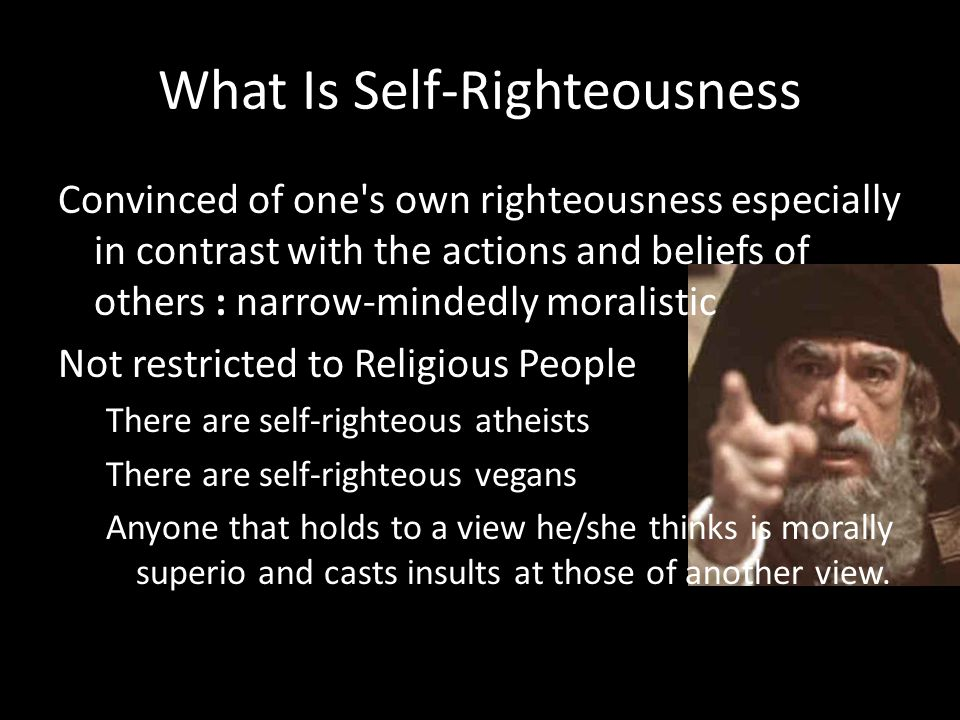 What Is Self-Righteousness