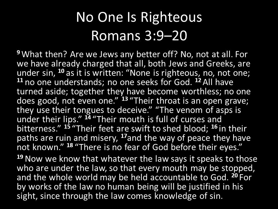 No One Is Righteous Romans 3:9–20