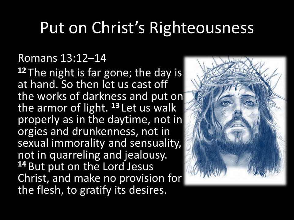 Put on Christ's Righteousness
