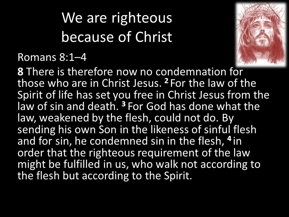 We are righteous because of Christ