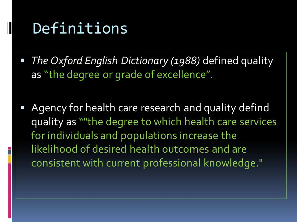 Definitions The Oxford English Dictionary (1988) defined quality as the degree or grade of excellence .
